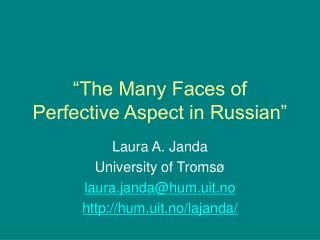 �The Many Faces of Perfective Aspect in Russian�