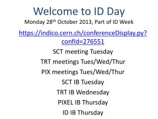 Welcome to ID Day Monday 28 th  October 2013, Part of ID Week