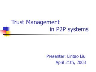 Trust Management  				in P2P systems