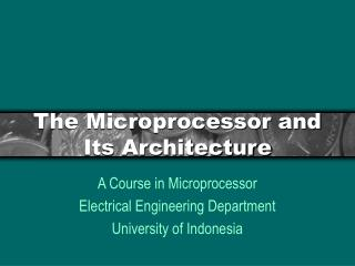 The Microprocessor and Its Architecture