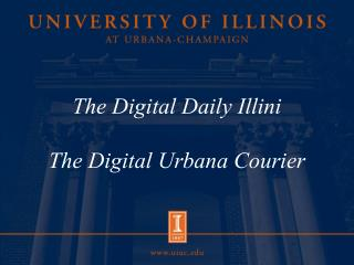 The Digital Daily Illini The Digital Urbana Courier
