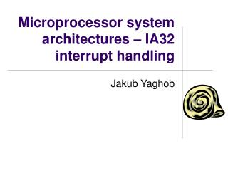 Microprocessor system architectures  – IA32  interrupt handling