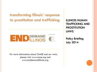 ILLINOIS HUMAN TRAFFICKING AND PROSTITUTION LAWS Policy Briefing July 2014