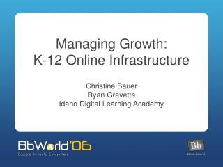 Managing Growth: K-12 Online Infrastructure