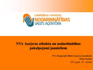 NVA Daugavpils filiāles karjeras konsultante Daina Samuša 2013.gada  28 . oktobrī