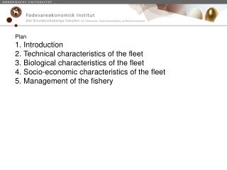 Plan Introduction Technical characteristics of the fleet Biological characteristics of the fleet