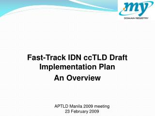 Fast-Track IDN ccTLD Draft Implementation Plan An Overview