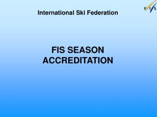 FIS SEASON ACCREDITATION