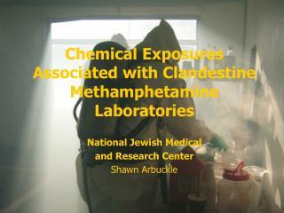 Chemical Exposures Associated with Clandestine Methamphetamine Laboratories
