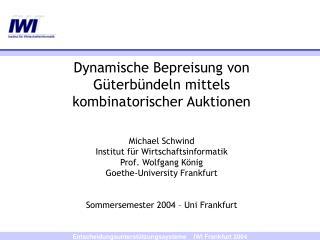Dynamische Bepreisung von Güterbündeln mittels kombinatorischer Auktionen  Michael Schwind