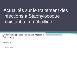 Actualités sur le traitement des infections à Staphylocoque résistant à la méticilline