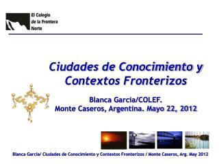 Blanca Garcia/COLEF.  Monte Caseros, Argentina. Mayo 22, 2012