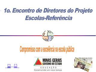 1o. Encontro de Diretores do Projeto  Escolas-Referência