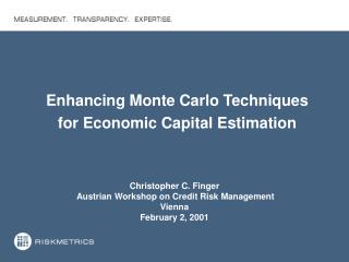 Christopher C. Finger  Austrian Workshop on Credit Risk Management Vienna February 2, 2001