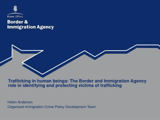 Helen Anderson Organised Immigration Crime Policy Development Team