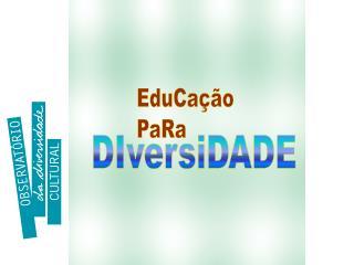 EduCa��o PaRa