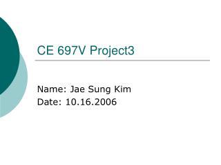 CE 697V Project3