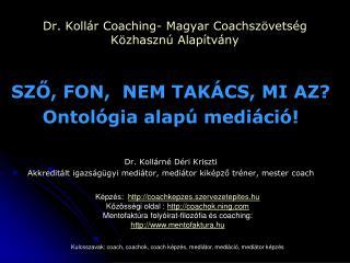 Dr. Kollár  Coaching-  Magyar Coachszövetség Közhasznú Alapítvány