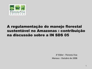 JF Kibler - Floresta Viva Manaus - Outubro de 2008