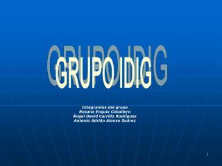 Integrantes del grupo Rosana Enquix Caballero Ángel David Carrillo Rodríguez