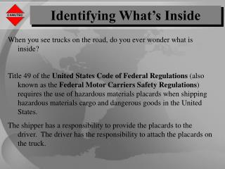 When you see trucks on the road, do you ever wonder what is inside?