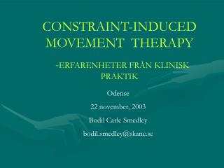 CONSTRAINT-INDUCED MOVEMENT  THERAPY   - ERFARENHETER FR�N KLINISK         PRAKTIK