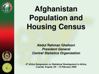 Afghanistan Population and Housing Census Abdul Rahman Ghafoori President General