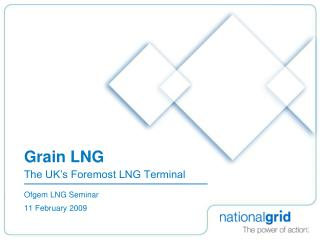 Grain LNG The UK's Foremost LNG Terminal