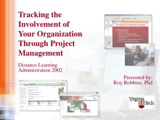 Tracking the Involvement of Your Organization Through Project Management Distance Learning