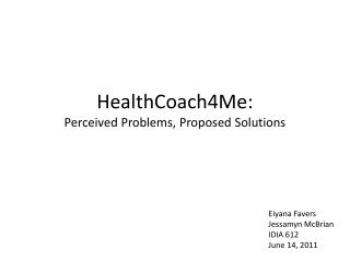 HealthCoach4Me: Perceived  Problems, Proposed Solutions