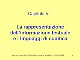 La rappresentazione dell'informazione testuale e i linguaggi di codifica