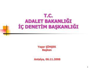 T.C. ADALET BAKANLIĞI İÇ DENETİM BAŞKANLIĞI