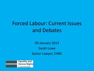 Forced Labour: Current Issues and Debates