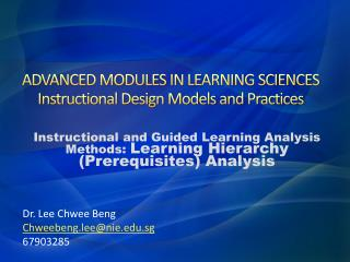 ADVANCED MODULES IN LEARNING SCIENCES Instructional Design Models and Practices