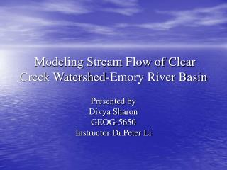Modeling Stream Flow of Clear Creek Watershed-Emory River Basin