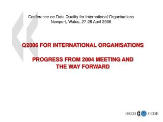 Conference on Data Quality for International Organisations Newport, Wales, 27-28 April 2006