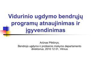 Vidurinio ugdymo bendrųjų programų atnaujinimas ir įgyvendinimas