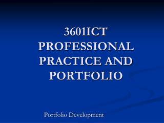 3601ICT PROFESSIONAL PRACTICE AND PORTFOLIO