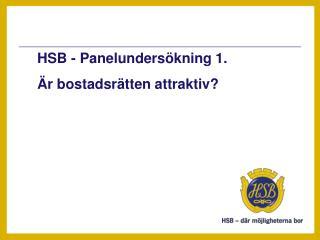 HSB - Panelundersökning 1.  Är bostadsrätten attraktiv?