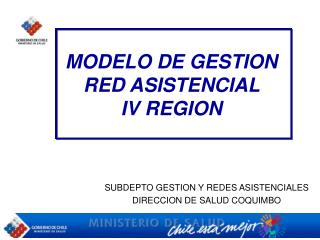 MODELO DE GESTION RED ASISTENCIAL  IV REGION