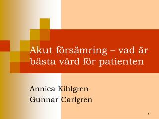 Akut försämring – vad är bästa vård för patienten