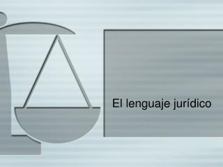 El lenguaje jur ídico