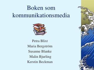 Boken som kommunikationsmedia