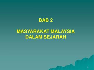BAB 2 MASYARAKAT MALAYSIA DALAM SEJARAH