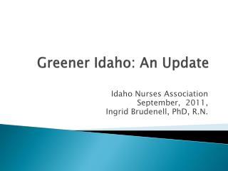 Greener Idaho: An Update
