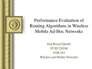 Performance Evaluation of Routing Algorithms in Wireless Mobile Ad-Hoc Networks