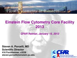 Einstein Flow Cytometry Core Facility 2013 CFAR Retreat, January 15, 2013