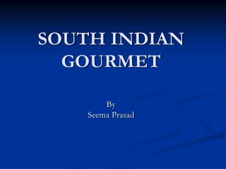 SOUTH INDIAN GOURMET