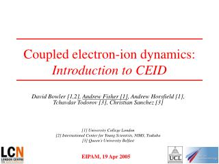 Coupled electron-ion dynamics:  Introduction to CEID