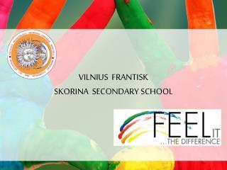 VILNIUS  FRANTISK SKORINA  SECONDARY SCHOOL